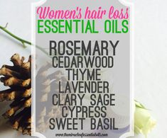 Essential Oils for Women's Hair Loss & How they Work as a Natural Remedy #hairlossremedywomen #HairLossRemediesNatural