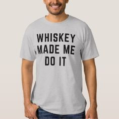 Whiskey Made Me Do It – Funny Whiskey T-Shirt Grey Colored
