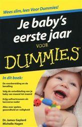 Je baby's eerste jaar voor dummies http://www.bruna.nl/boeken/je-baby-s-eerste-jaar-voor-dummies-9789043025683