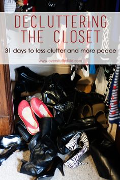 Have trouble keeping your closet organized? Here are some tips on how to declutter it so that it will stay organized! 31 Days to less clutter and more peace. #overstuffedlife