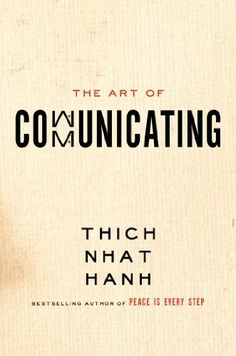 The Art of Communicating by Thich Nhat Hanh http://www.amazon.com/dp/B00BATKO2E/ref=cm_sw_r_pi_dp_nF6zvb14CYGD4