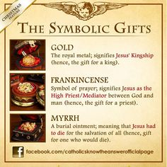 The Gifts of the Wise Men: gold, frankincense and myrrh.