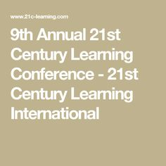 9th Annual 21st Century Learning Conference - 21st Century Learning International 21st Century Learning, Conference, Math, Math Resources, Early Math, Mathematics