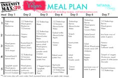 Click here for an Insanity Max 30 Meal Plan Example Vegan. This program is amazing!