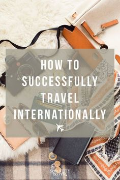How To Successfully Travel Internationally