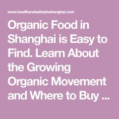 Organic Food in Shanghai is Easy to Find. Learn About the Growing Organic Movement and Where to Buy Organics in Shanghai.