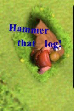 "Clash of clans funny ""Hammer that bush!"""