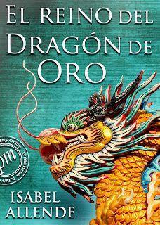 El Reino del Dragón de Oro - Memorias del águila y el jaguar #02 - Isabel Allende