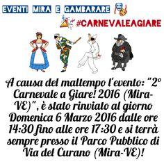 """""""A causa del maltempo l'evento: """"2° Carnevale a Giare! 2016 (Mira-VE)"""", è stato rinviato al giorno Domenica 6 Marzo 2016 dalle ore 14:30 fino alle ore 17:30 e si terrà sempre presso il Parco Pubblico di Via del Curano (Mira-VE)!""""  ~ Eventi Mira e Gambarare, le Associazioni e i Partner.  Hashtag Ufficiali:  #CarnevaleaGiare e #EventiMiraeGambarare  Altre informazioni su: http://eventimiraegambarare.altervista.org/2o-carnevale-a-giare-2016-mira-ve/"""