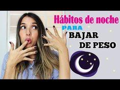 10 HÁBITOS DE NOCHE PARA BAJAR DE PESO - YouTube