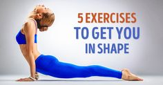 Five simple exercises to help you get in shape in no time at all