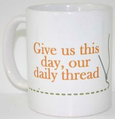 A Great Gift for sewers and quilters, this Decal Mug, has a crafters quote, sewing quote, or quilters quote, and would go perfectly with a mug rug.
