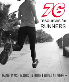 76 resources for new runners - training plans, injury prevention, training apps, running motivation, sports nutrition and more