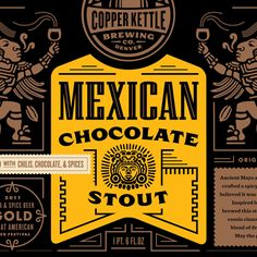 Mexican Chocolate Stout - For this beer, Copper Kettle Brewing found inspiration in a 500 year old Aztec recipe for Mexican hot chocolate. The foil labels are printed with a copper ink and feature a custom Aztec cacao God.
