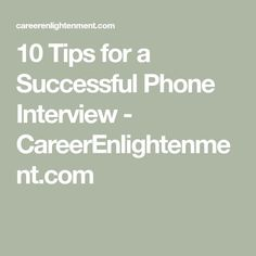 Great 10 Tips For A Successful Phone Interview   CareerEnlightenment.com