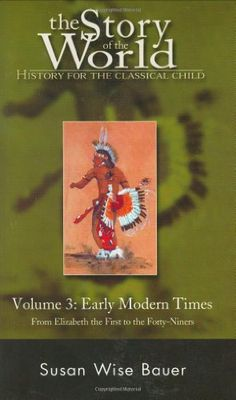Amazon.com: The Story of the World: History for the Classical Child, Volume 3: Early Modern Times (9788130904306): Susan Wise Bauer: Books