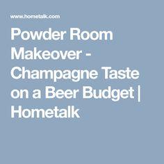 Powder Room Makeover - Champagne Taste on a Beer Budget   Hometalk