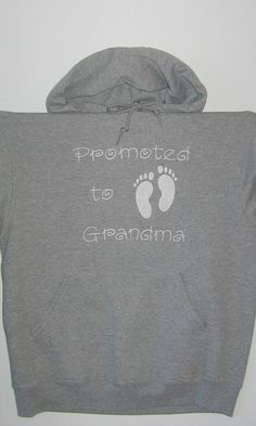 "Grandma Sweatshirt, Grandma Hoodie, Grandmother, Hoodie, Grandma Gift, Grandma Announcement, Birth Announcement, ""Promoted to Grandma"""