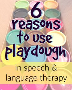 6 Reasons to Use Playdough in Speech & Language Therapy along with lots of ideas for dough fun!