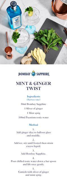Mint & Ginger Twist A step-by-step guide to creating a twist on a classic gin and tonic Bombay Sapphire 1 Sliver of ginger 1 Mint sprig Premium tonic water Bartender Drinks, Non Alcoholic Cocktails, Tonic Water, Gin And Tonic, Cocktail Menu, Cocktail Recipes, Yummy Drinks, Healthy Drinks, Gin Recipes