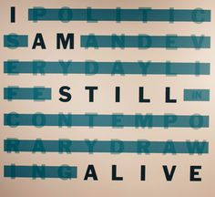 """""""I Am Still Alive: Politics and Everyday Life in Contemporary Drawing"""" - On Kawara"""