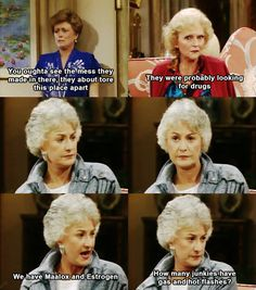 """And of course, when their house was broken into and Dorothy was in no mood to deal with Rose's imagination: 