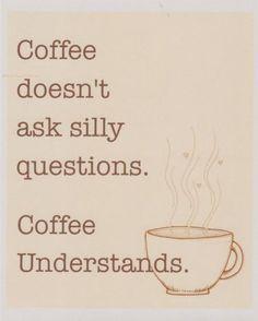 Coffee understands,