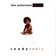 <b>Notorious BIG, 'Ready To Die'</b> Bad Boy. The record that made hip-hop fans turn their attention away from Dr Dre and the West Coast and focus, instead, on the bubbling scene in New York City. Cd Album Covers, Iconic Album Covers, Greatest Album Covers, Music Covers, Classic Album Covers, Box Covers, Best Rap Album, Best Albums, Debut Album