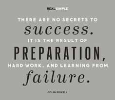 """""""There are no secrets to success. It is the result of preparation, hard work, and learning from failure."""" —Colin Powell #quotes"""