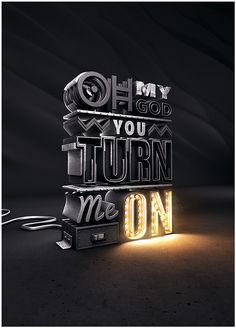Realistic typographic composition. Turn Me On by Craig Shields