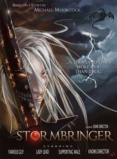 Fan made movie poster for a movie based on Stormbringer, Elric's sentient sword..... (942×1282)