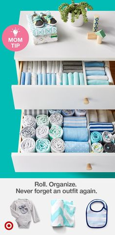 Organize Baby's dresser with small bins & use the roll method to keep track of every cute outfit.