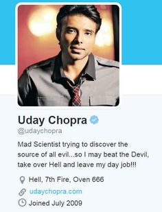 Like most celebrities, Bollywood star and enlightened individual Uday Chopra is on Twitter. And there's more to his account than just an interesting bio.