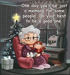 Do your best to be a good memory to loved ones. Tap to see more quotes about life, love, friendship, grateful and happiness. 2016 quotes, wish greetings. Send to loved ones. Quotes About Grandchildren, Grandkids Quotes, Grandma Quotes, Cousin Quotes, Daughter Quotes, Do Your Best, Grandparents, Cool Words, Life Lessons