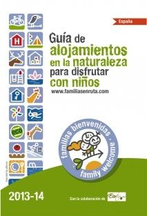 Descubre los 189 alojamientos de turismo rural más  family welcome en la Guia de alojamientos en la naturaleza para disfrutar con niños 2013/14
