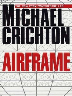Airframe by Michael Crichton (Mass Market) for sale online I Love Books, Books To Read, Best Sci Fi Books, Enough Book, Michael Crichton, What Book, Mass Market, Book Authors, Reading Lists