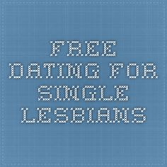 Free dating for single Lesbians