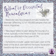 Owning Occipital Neuralgia – The Migraine Mantras Neuralgia Symptoms, Migraine Cause, Migraine Triggers, Endometriosis, Fibromyalgia, Spine Health, Neck Pain Relief, Ankylosing Spondylitis