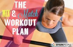 The Mix 'N Match Workout--a no-brainer way to add variety to your #workout plan. | via @SparkPeople #exercise #fitness