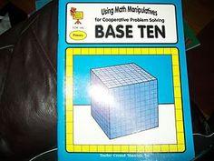 1992 Using Math Manipulatives for Cooperative Problem Solving : Base Ten