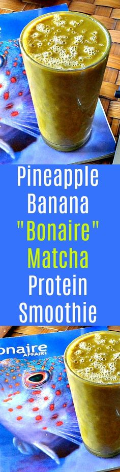 My Energy Boosting Pineapple Banana Bonaire Matcha Protein #smoothie  #smoothies #greensmoothie