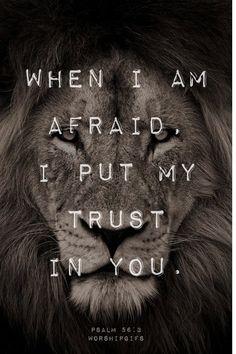 spiritualinspiration: When I am afraid..