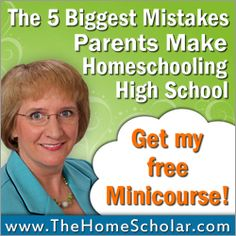 The 5 Biggest Mistakes Parents Make Homeschooling High School.  Great 5 part series. This is part 5.
