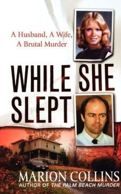 While She Slept: A Husband, a Wife, a Brutal Murder by Marion Collins, http://www.amazon.com/dp/B0088472LK/ref=cm_sw_r_pi_dp_4PI6ub06CZ53P