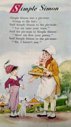"""I chose this rhyme because the use of the alliteration with """"simple simon"""" and the rhyming words with pie-man, this could help a child develop better vocab Nursery Rhymes Lyrics, Old Nursery Rhymes, Nursery Rhythm, Nursery Rymes, Traditional Nursery Rhymes, Pomes, Rhymes Songs, Kids Poems, Rhymes For Kids"""
