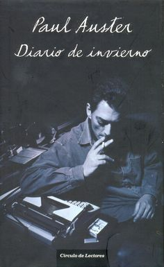Paul Auster, Diario de invierno... I Love Books, Great Books, Paul Auster, Beat Generation, S Word, Book Lovers, In This Moment, Reading, Writers