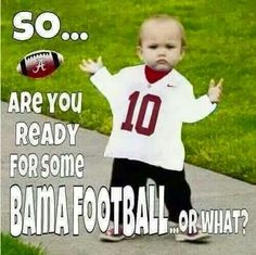 Can't wait! Roll Tide Roll!!!