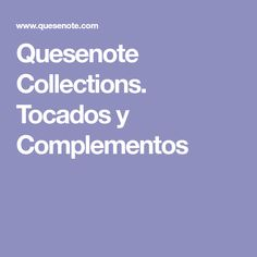 Quesenote Collections. Tocados y Complementos