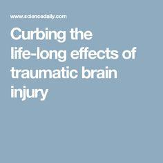 Curbing the life-long effects of traumatic brain injury