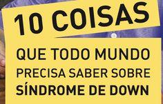 """A cartilha """"10 coisas que todo mundo precisa saber sobre Síndrome de Down"""", criada pelo Movimento Down está disponível para download quan..."""